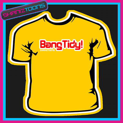 Bang Tidy Keith Lemon Funny Slogan Shirt Shaniztoons